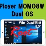 Ployer MOMO8W dual OSをroot化する